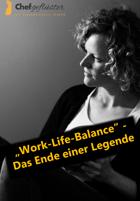 WORK-LIFE-BALANCE – Das Ende einer Legende!